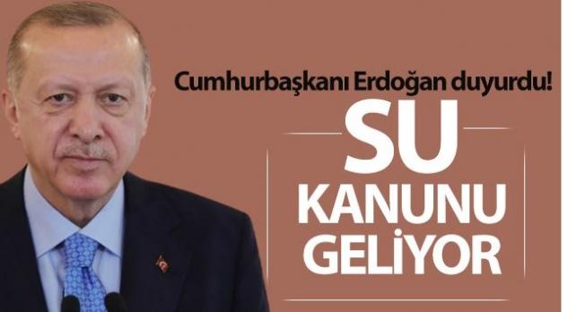 Cumhurbaşkanı Erdoğan: 'Meclis'te bir su kanunu hazırlıyoruz'