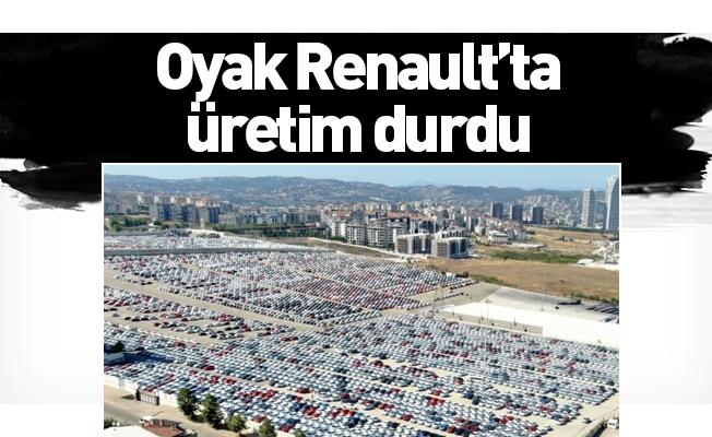 Oyak Renault'ta üretim durdu