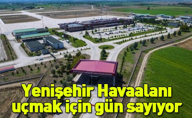 Yenişehir Havaalanı uçmak için gün sayıyor
