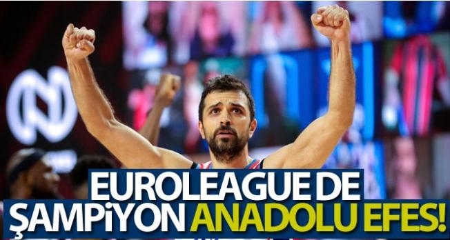 Euroleague de şampiyon Anadolu Efes!