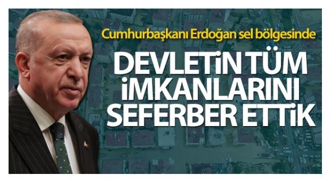 Cumhurbaşkanı Erdoğan sel bölgesinde