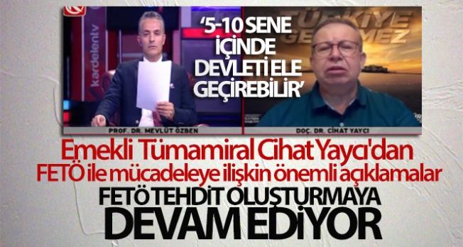 Yaycı: 'Fetullahçı yapılanma 5-10 sene içinde devleti ele geçirebilir'