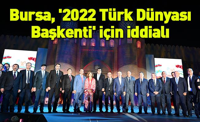 Bursa, '2022 Türk Dünyası Başkenti' için iddialı