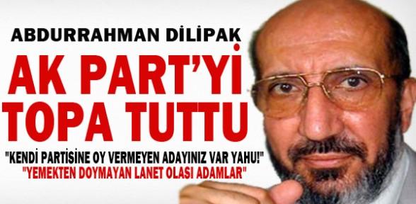 Abdurrahman Dilipak AK Parti'yi topa tuttu