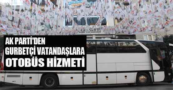 AK Partiden Gurbetçi Vatandaşlara Otobüs Hizmeti
