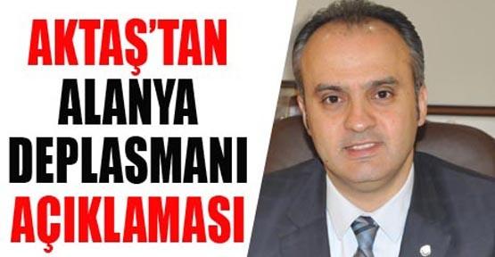 Aktaş'tan Alanya deplasmanı açıklaması