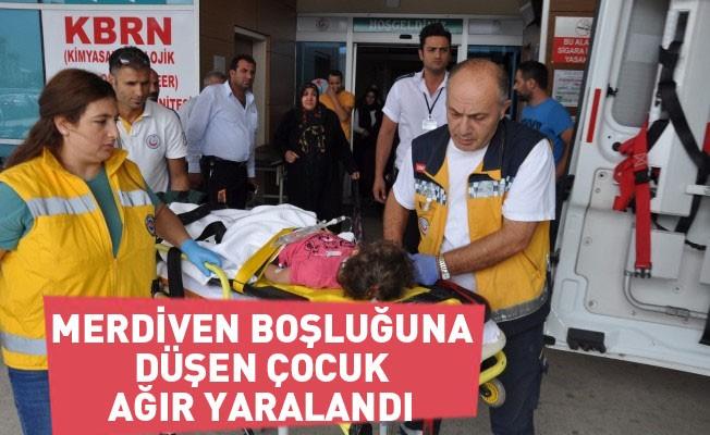 Merdiven boşluğuna düşen çocuk ağır yaralandı