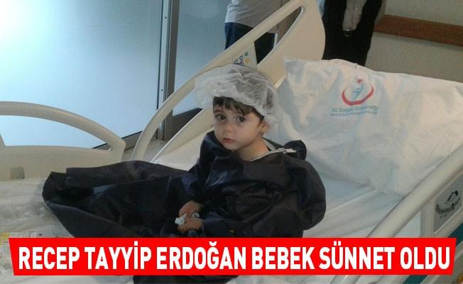 Recep Tayyip Erdoğan bebek sünnet oldu