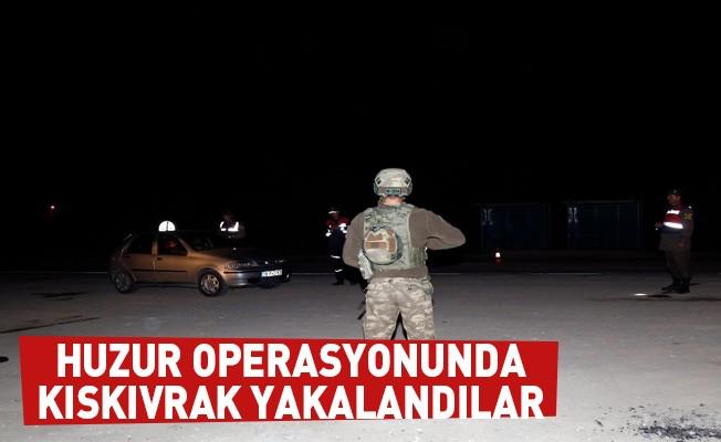 Huzur operasyonunda kıskıvrak yakalandılar