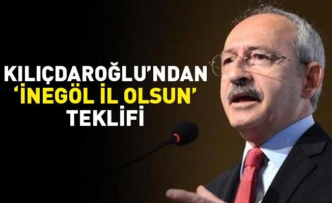 Kılıçdaroğlu'ndan 'İnegöl il olsun' teklifi