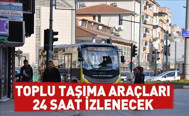 Toplu Taşıma Araçları 24 Saat İzlenecek