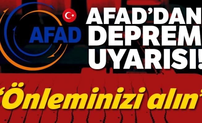 AFAD'dan deprem uyarısı! Önleminizi alın