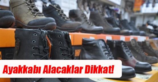Ayakkabı Alacaklar Dikkat!