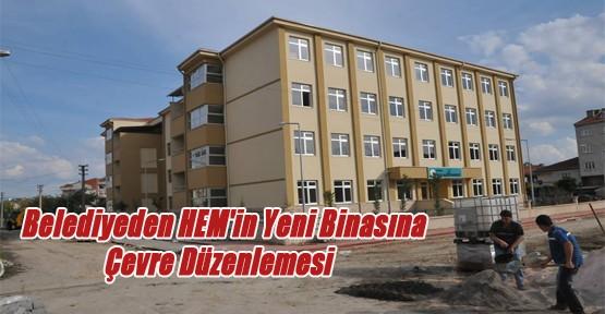 Belediyeden HEM'in Yeni Binasına Çevre Düzenlemesi