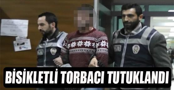 Bisikletli Torbacı Tutuklandı