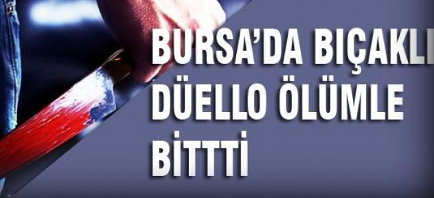 Bursa'da bıçaklı düello ölümle bitti