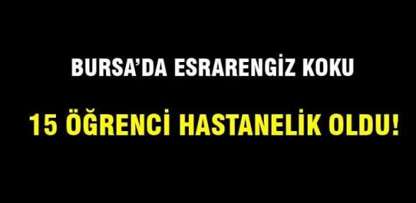 Bursa'da esrarengiz koku hastanelik etti!