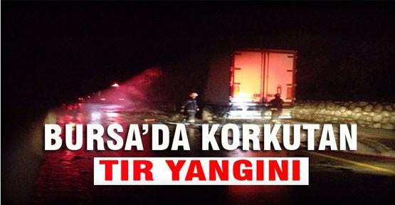 Bursa'da korkutan TIR yangını