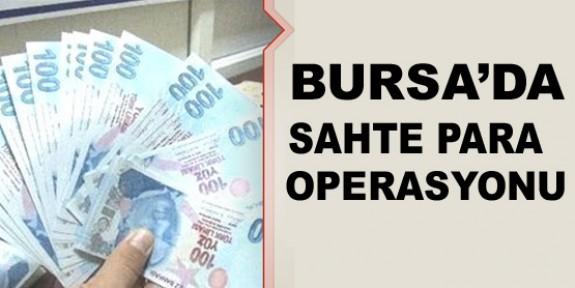 Bursa'da sahte para operasyonu