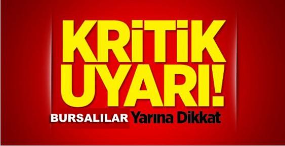 Bursa'da yaşayanlar yarına dikkat!