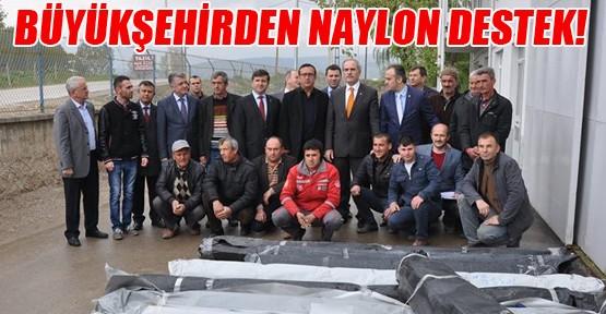 Büyükşehir'den Naylon Destek!