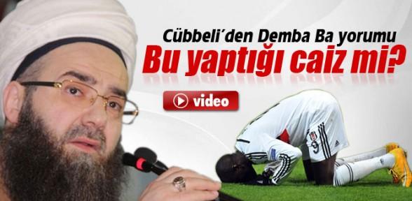 Cübbeli Ahmet Hoca'dan Demba Ba yorumu