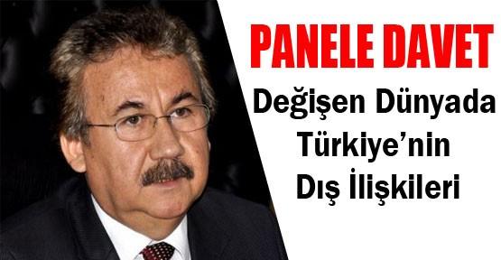 Değişen Dünyada Türkiye'nin Dış İlişkileri Paneline Davet
