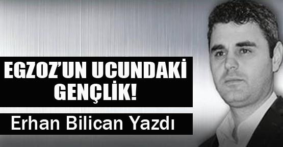 Egzoz'un Ucundaki Gençlik!