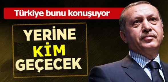 Erdoğan'dan sonra YENİ Başbakan kim olacak?