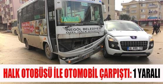 Halk Otobüsü ile Otomobil Çarpıştı: 1 Yaralı