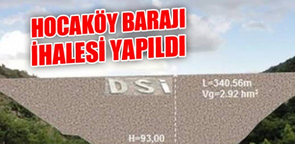 Hocaköy Barajı İhalesi Yapıldı