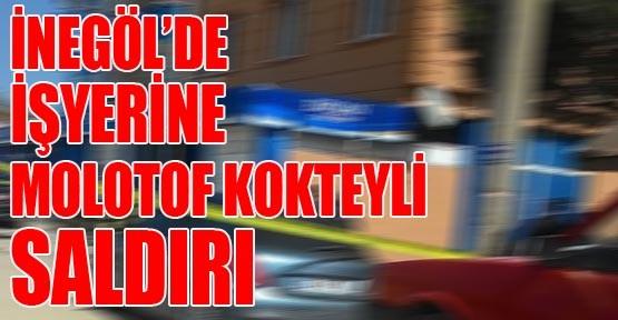 İnegöl'de İşyerine Molotof Kokteyli Saldırı