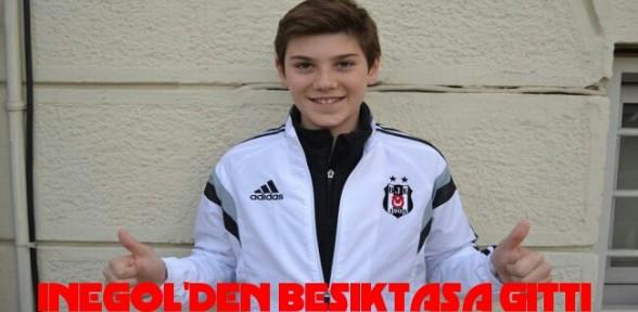 İnegöl'den Beşiktaş'a Gitti