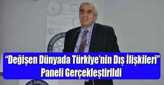 """İşletme Fakültesinde """"Değişen Dünyada Türkiye'nin Dış ilişkileri"""" Paneli Gerçekleştirildi"""