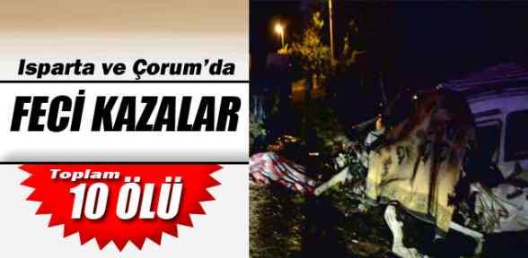 Isparta Ve Çorum'da Kaza: 10 ölü