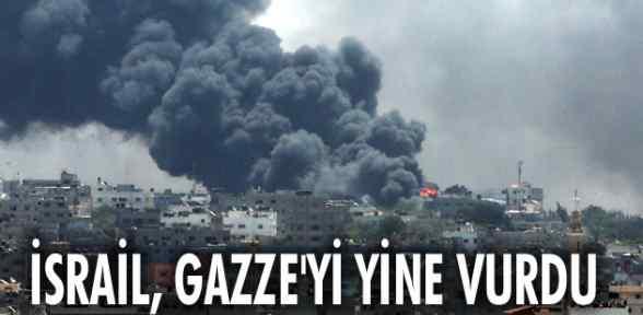 İsrail Gazze'yi yine vurmaya başladı
