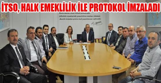 itso, halk emeklilik ile protokol imzaladı