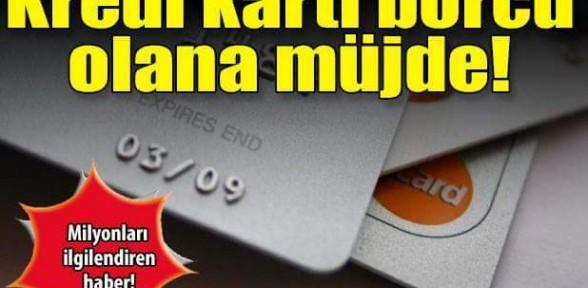 Kart borcu olana müjde!