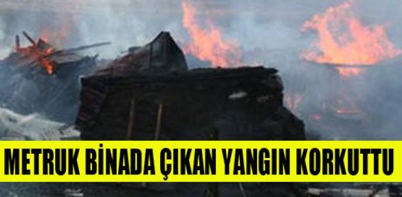 Metruk binada çıkan yangın mahalleliyi korkuttu