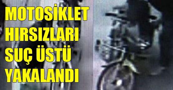 Motosiklet hırsızları suç üstü yakalandı