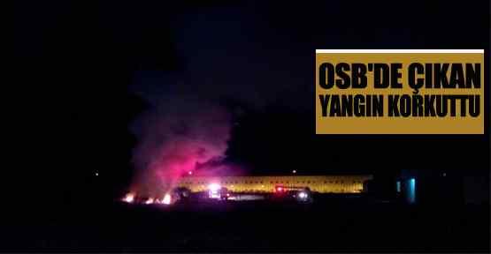 OSB'de çıkan yangın korkuttu