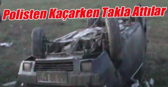Polisten Kaçan Araç Takla Attı