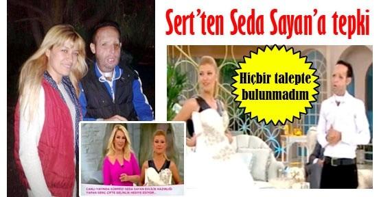 Recep Sert'ten Seda Sayan'a tepki!