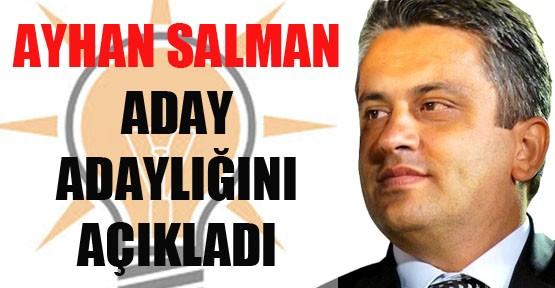 Salman  aday adaylığını açıkladı