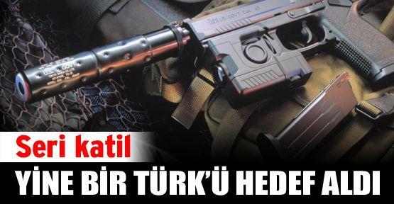 Seri katil yine bir Türk'ü hedef aldı