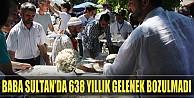 Baba Sultanda 638 Yıllık Gelenek Bozulmadı