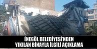 İnegöl Belediyesi#039;nden yıkılan binayla ilgili açıklama