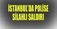İstanbul#039;da polise silahlı saldırı