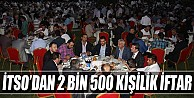 İtso#039;dan 2 Bin 500 Kişilik iftar