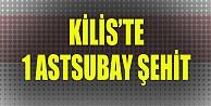 Kilis#039;ten acı haber: 1 astsubay şehit